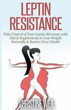 Leptin Resistance: Take Control of Your Leptin Hormone with Diet & Supplements