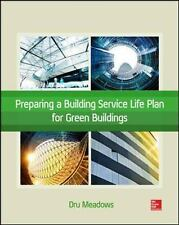 Preparing a Building Service Life Plan for Green Buildings by Dru Meadows...