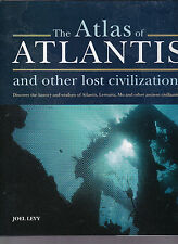 The Atlas of Atlantis and other lost civilizations, Joel Levy, 2007 HC with DJ
