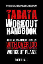 Tabata Workout Handbook: Achieve Maximum Fitness with Over 100 High Intensity...