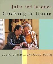 Julia and Jacques : Cooking at Home by Julia Child, David Nussbaum and Jacques P