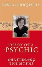 Diary of a Psychic : Shattering the Myths by Sonia Choquette (2003, Paperback)