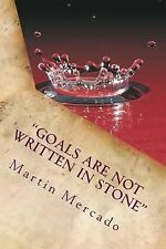 Goals Are Not Written in Stone : The Best Way to Predict the Future Is to...