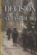 Decision at Strasbourg: Ike's Strategic Mistake to Halt the Sixth Army Group at