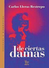 De ciertas damas (Villegas biografias) (Spanish Edition)