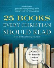 A Renovare Resource: 25 Books Every Christian Should Read : A Guide to the...