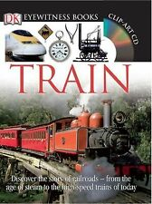 DK Eyewitness Bks.: Train by John Coiley and Dorling Kindersley Publishing...
