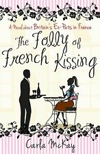 Carla McKay The Folly of French Kissing: A Novel Very Good Book