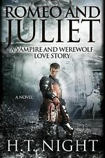 Romeo and Juliet: a Vampire and Werewolf Love Story by H. T. Night (2014,...