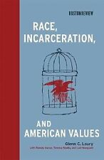 Boston Review Bks.: Race, Incarceration, and American Values by Glenn C....