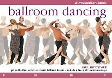 Ballroom Dancing: Get on the Floor with Four Classic Ballroom Dances - and Add