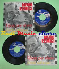 LP 45 7'' MEMO REMIGI Vivere per vivere Cerchi nell'acqua 1967 italy no cd mc