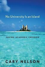 Cultural Front Ser.: No University Is an Island : Saving Academic Freedom by...