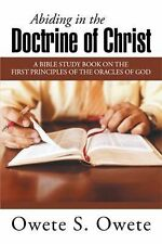 Abiding in the Doctrine of Christ : A Bible Study Book on the First...