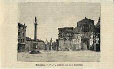 Stampa antica BOLOGNA Piazza Galileo già San Domenico 1891 Old antique print