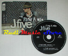 CD Singolo J FIVE Find a way 2004 austria MNS MUSIC EPC 675474 1 (S1) mc dvd