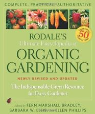 Rodale`s Ultimate Encyclopedia of Organic Gardening: The Indispensable Green Res