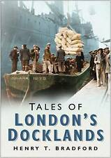 Tales of London Docklands by Henry T. Bradford (Paperback, 2007)