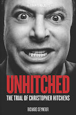 Unhitched: The Trial of Christopher Hitchens (Counterblasts), Richard Seymour, G