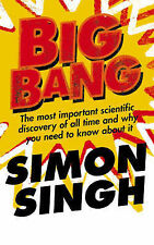 Big Bang: The Most Important Scientific Discovery of All Time and Why You Need t