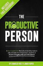 The Productive Person: A How-To Guide Book Filled with Productivity Hacks &...