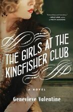 The Girls at the Kingfisher Club: A Novel, , Valentine, Genevieve, Very Good, 20