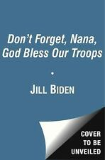DON'T FORGET, GOD BLESS OUR TROOPS - RAUL COLON, JILL BIDEN (HARDCOVER) NEW
