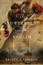 The Butterfly and the Violin (A Hidden Masterpiece Novel), Cambron, Kristy