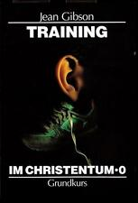Gibson, J. - Training im Christentum 0