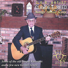 CLAUDE REED  -  SONGS ABOUT JESUS  -  CD, 2004