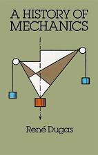 Dover Books on Physics: A History of Mechanics by Rene Dugas (2011,...