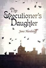 The Executioner's Daughter by Jane Hardstaff (2015, Hardcover)