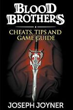Blood Brothers : Cheats, Tips and Game Guide by Joseph Joyner (2014, Paperback)