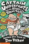 Captain Underpants and the Attack of the Talking Toilets von Dav Pilkey...
