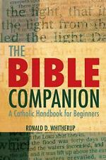 The Bible Companion : A Catholic Handbook for Beginners by Ronald D. Witherup...