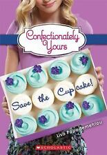 Confectionately Yours #1: Save the Cupcake! Papademetriou, Lisa Paperback