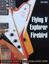 BOEK/LIVRE : ELECTRIC GUITARS GIBSON - FLYING V, EXPLORER, FIREBIRD (gitaar)