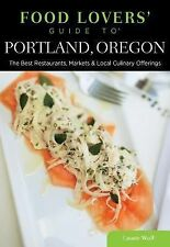 Food Lovers' Guide to® Portland, Oregon: The Best Restaurants, Markets & Local C