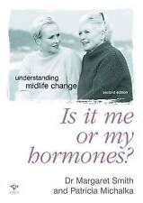 Is It Me Or My Hormones,Patricia Michalka, Margaret Smith,Excellent Book mon0000