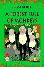 A Forest Full of Monkeys by G. Albero (2014, Paperback)