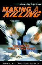 Making A Killing: HMOs and the Threat to Your Health, Smith, Francis, Court, Jam