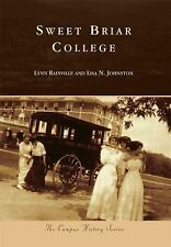 Campus History: Sweet Briar College by Lisa N. Johnston and Lynn Rainville...