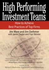 High Performing Investment Teams : How to Achieve Best Practices of Top Firms...