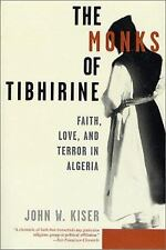 The Monks of Tibhirine : Faith, Love, and Terror in Algeria by John W. Kiser...