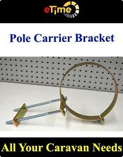 150 mm Pole Carrier Bracket  Caravans Motorhome PC-B150 price is only for one.