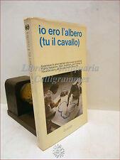 TEATRO PSICOLOGIA - IO ERO L'ALBERO TU IL CAVALLO 1972 Guaraldi Pedagogia