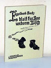 Engelbert Bach: Es bleibt kee Bee unterm Tisch - Unterfränkische Mundart