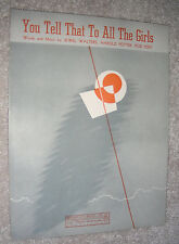 1944 YOU TELL THAT TO ALL THE GIRLS Sheet Music by Jewel Walters, Potter, Eddy