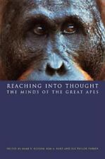 Reaching into Thought : The Minds of the Great Apes (1998, Paperback)