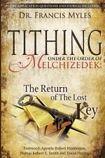Tithing under the Order of Melchizedek : ... the Return of the Lost Key! by Fran